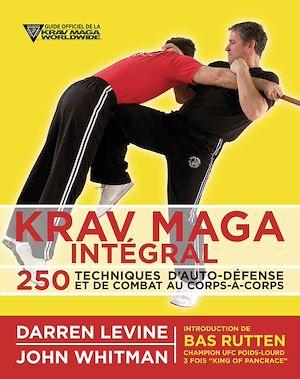 Téléchargez le livre :  Krav maga intégral : 250 techniques d'auto-défense et de combat