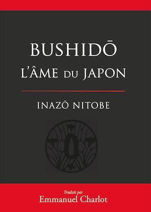 Téléchargez le livre :  Bushido : L'âme du Japon