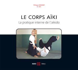 Téléchargez le livre :  Le corps aïki