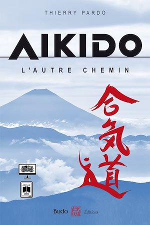 Téléchargez le livre :  Aïkido, l'autre chemin