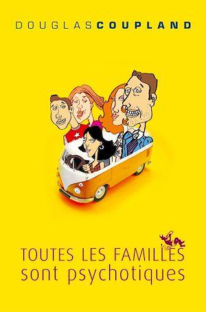 Téléchargez le livre :  Toutes les familles sont psychotiques