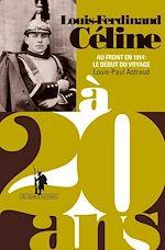 Télécharger le livre :  Louis-Ferdinand Ce´line a` 20 ans