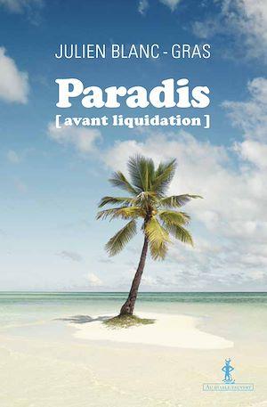Téléchargez le livre :  Paradis (avant liquidation)