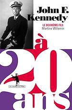 Télécharger le livre :  John F. Kennedy à 20 ans