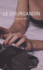 Télécharger le livre :  Le gourgandin