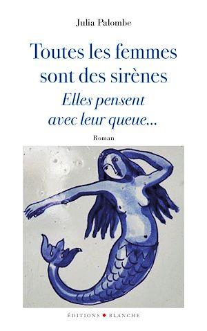 Téléchargez le livre :  Toutes les femmes sont des sirènes, elles pensent avec leur queue...