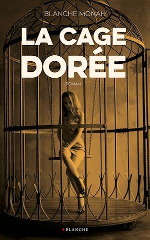 Téléchargez le livre :  La cage dorée -Extrait offert-