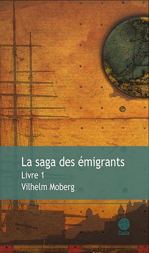 Téléchargez le livre :  La saga des émigrants - Livre 1