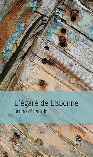 Téléchargez le livre :  L'égaré de Lisbonne