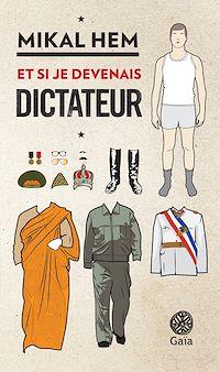 Téléchargez le livre numérique:  Et si je devenais dictateur