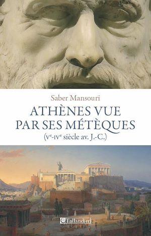 Téléchargez le livre :  Athènes vue par ses métèques