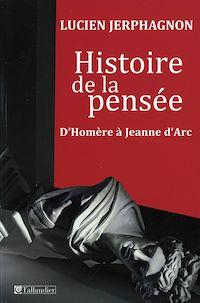 Télécharger le livre : Histoire de la pensée d'Homère à Jeanne d'Arc