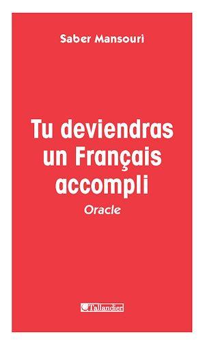 Téléchargez le livre :  Tu deviendras un Français accompli