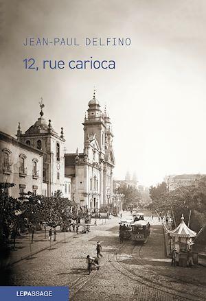 Téléchargez le livre :  12, rue Carioca