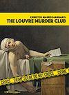 Téléchargez le livre numérique:  The Louvre Murder Club (Scènes de crime au Louvre version anglaise)