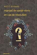 Télécharger le livre :  Manuel de savoir-vivre en cas de révolution