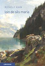 Télécharger le livre :  Loin de Sils Maria - La prodigieuse ascension de Johann Josty