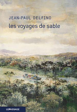 Téléchargez le livre :  Les voyages de sable