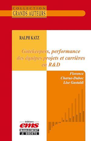 Téléchargez le livre :  Ralph Katz - Gatekeepers, performance des équipes projets et carrières en R&D