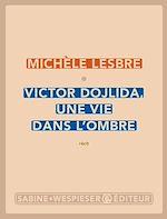 Télécharger le livre :  Victor Dojlida, une vie dans l'ombre