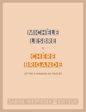 Téléchargez le livre :  Chère brigande (Lettre à Marion du Faouët)