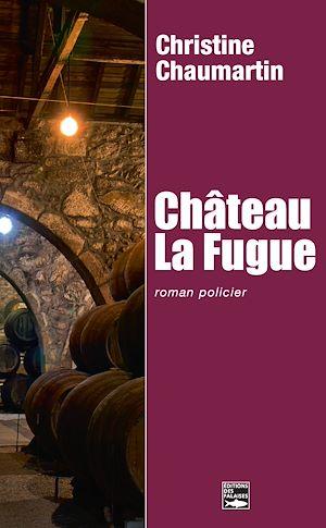 Téléchargez le livre :  Château La Fugue