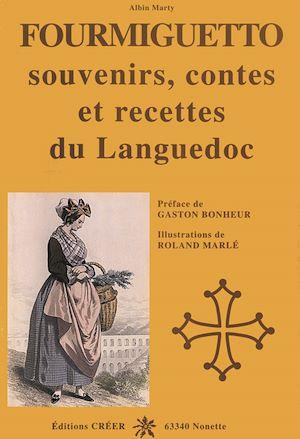 Téléchargez le livre :  Fourmiguetto souvenirs, contes et recettes du Languedoc