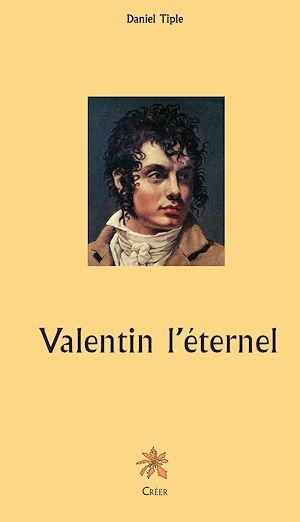 Téléchargez le livre :  Valentin l'éternel