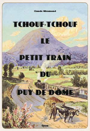 Téléchargez le livre :  Tchouf Tchouf, le petit train du Puy de Dôme