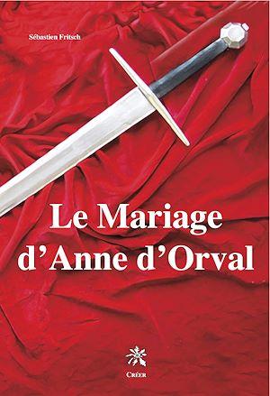 Téléchargez le livre :  Le Mariage d'Anne d'Orval