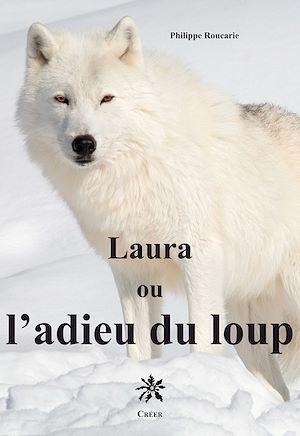 Téléchargez le livre :  Laura ou l'adieu du loup