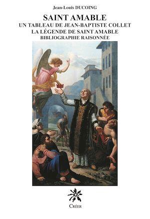 Téléchargez le livre :  Saint Amable - Un tableau de Saint Jean-Batiste Collet - La légende de Saint Amable bibliographie raisonnée