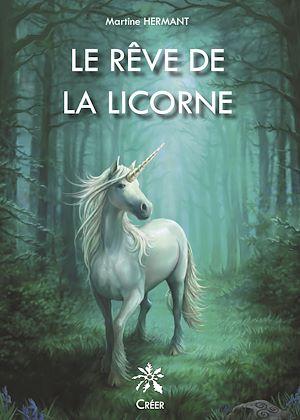 Téléchargez le livre :  Le rêve de la licorne