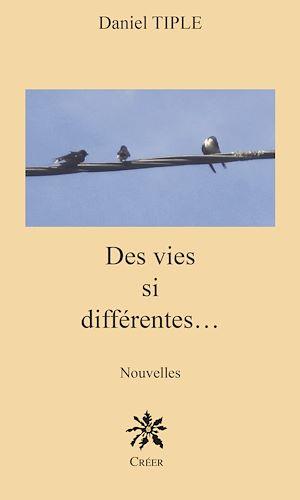 Téléchargez le livre :  Des vies si différentes…