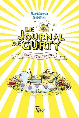 Téléchargez le livre :  Le Journal de Gurty (Tome 1) – Vacances en Provence
