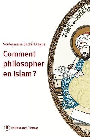 Téléchargez le livre :  Comment philosopher en Islam