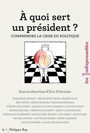 Téléchargez le livre :  A quoi sert un président ? Comprendre la crise du politique