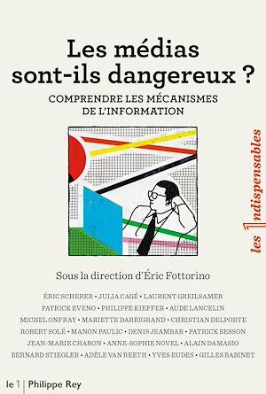 Téléchargez le livre :  Les médias sont-ils dangereux ?