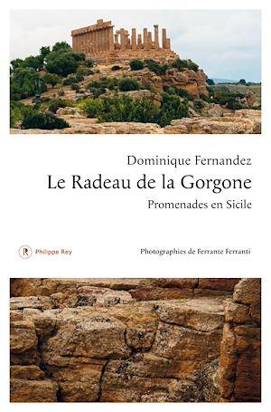 Téléchargez le livre :  Le Radeau de la Gorgone. Promenades en Sicile