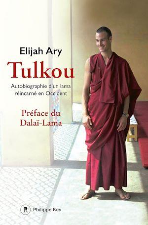 Téléchargez le livre :  Tulkou. Autobiographie d'un lama réincarné en Occident