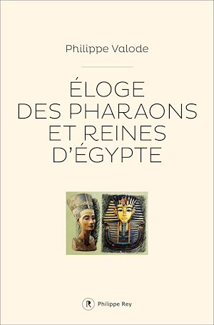 Téléchargez le livre :  Eloge des pharaons et reines d'Egypte