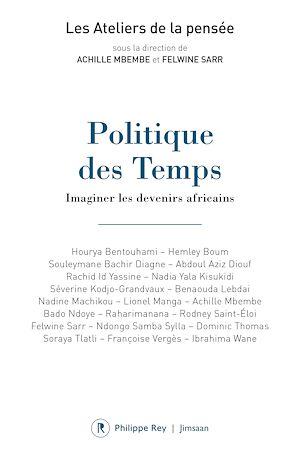 Téléchargez le livre :  Politique des Temps - Imaginer les devenirs africains