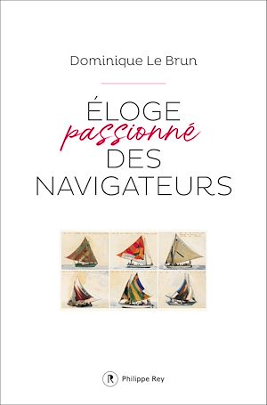 Téléchargez le livre :  Eloge passionné des navigateurs