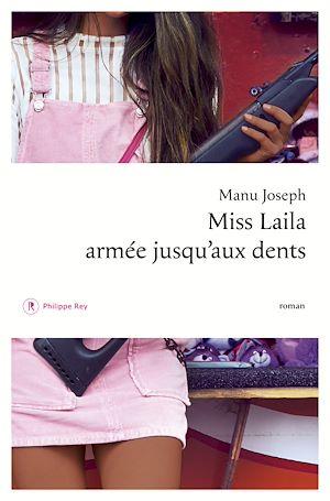 Téléchargez le livre :  Miss Laila armée jusqu'aux dents