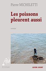 Télécharger le livre :  Les Poissons pleurent aussi