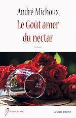 Télécharger le livre :  Le Goût amer du nectar