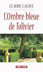 Télécharger le livre :  L'Ombre bleue de l'olivier