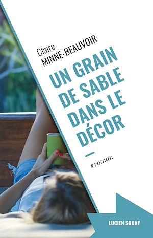 Téléchargez le livre :  Un grain de sable dans le décor