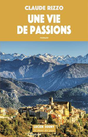 Téléchargez le livre :  Une Vie de passions