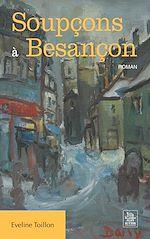 Télécharger cet ebook : Soupçons à Besançon